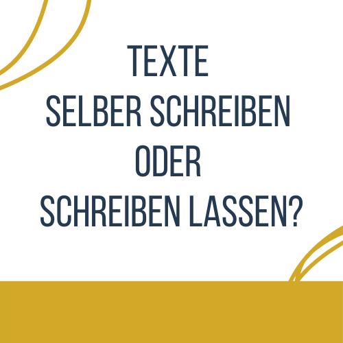Texte selber schreiben oder schreiben lassen?
